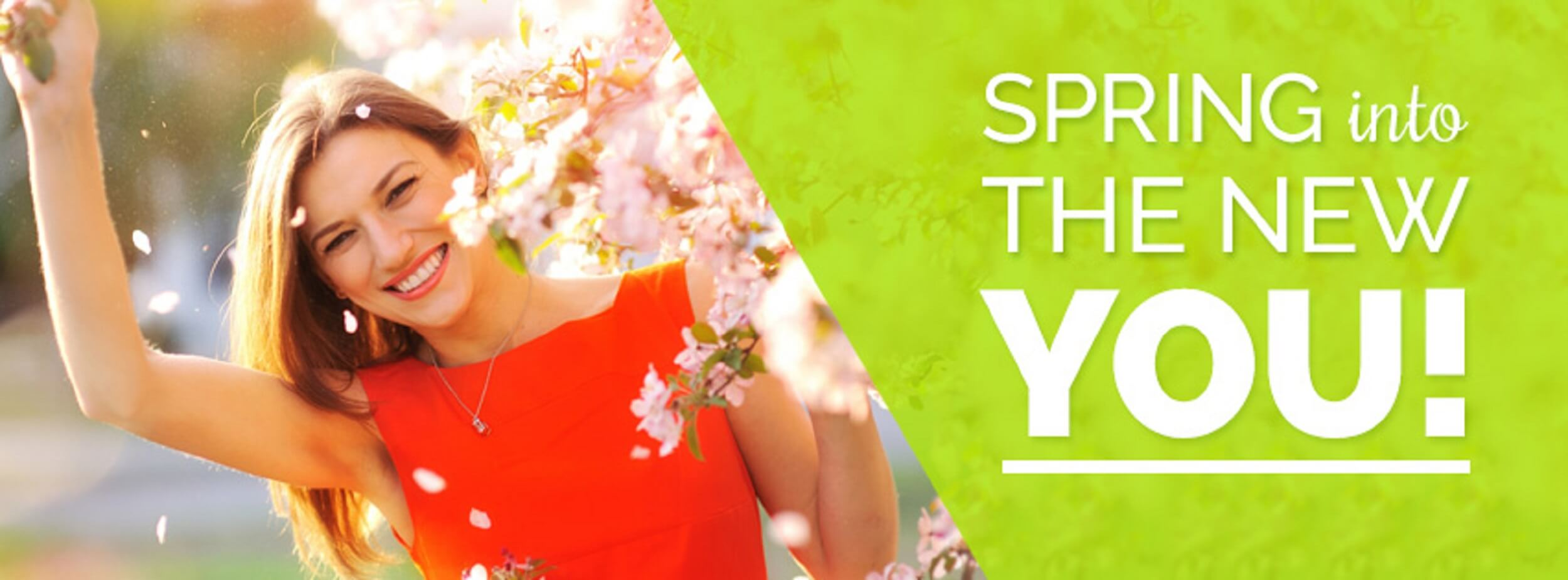 Spring into the new you!